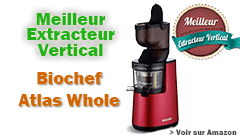 meilleur extracteur de jus vertical biochef atlas whole